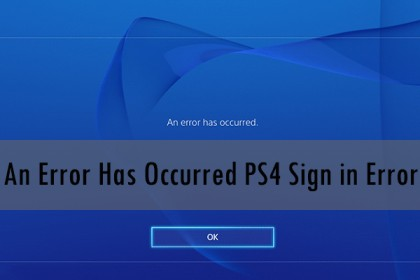 An Error Has Occured- Sign in_ Log out on PS4 – How To Fix It